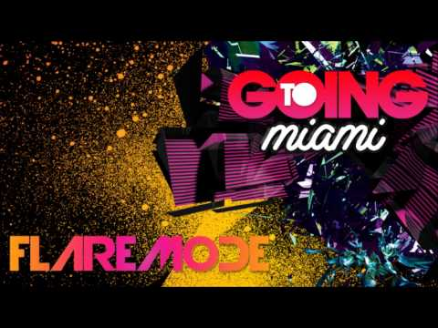 Flaremode - Going To Miami [Extended