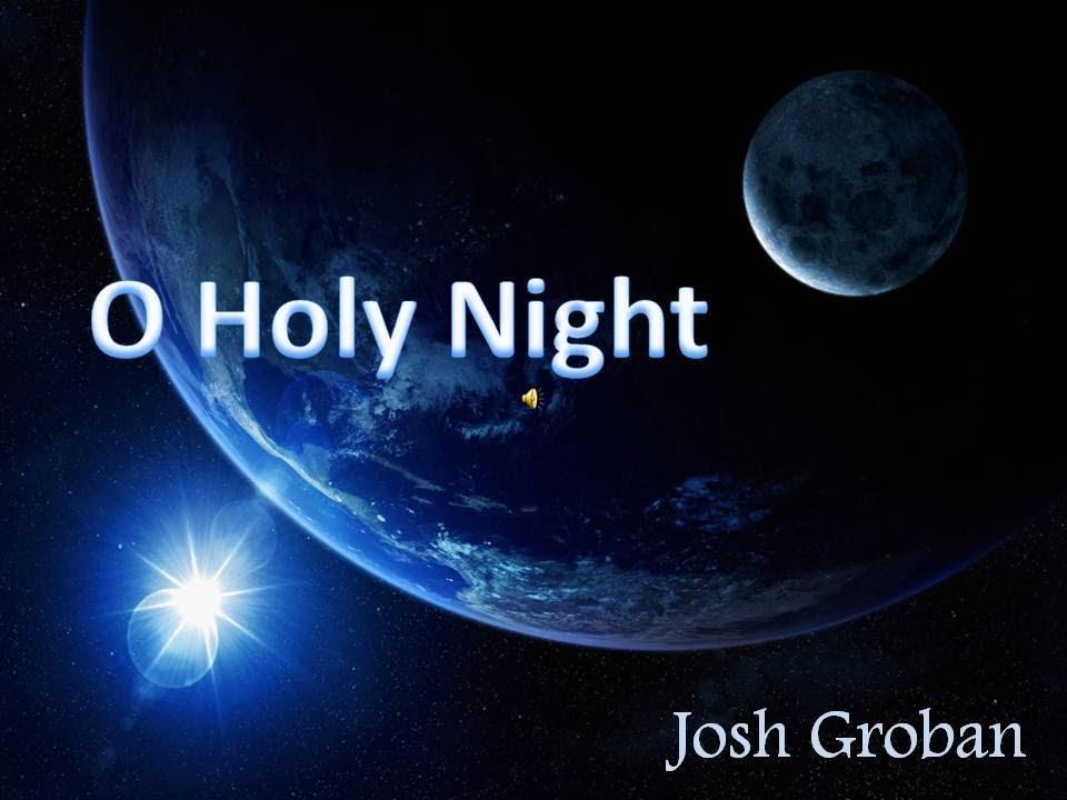 JOSH GROBAN - O HOLY NIGHT! LYRICS