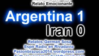 Relato Soy German - Argentina 1 Iran 0