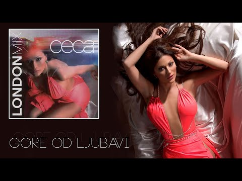 Ceca - Gore od ljubavi London Mix - (Audio 2005) HD