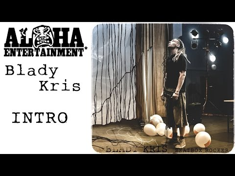 01. Blady Kris - Intro (Beatbox Rocker)