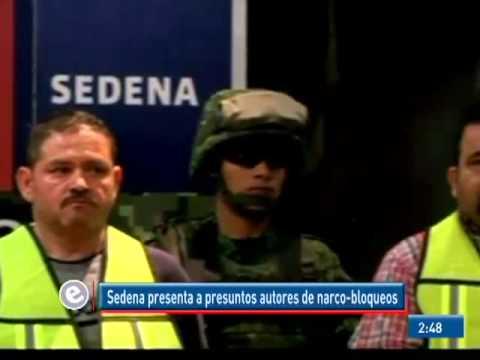 Presenta Sedena presuntos responsables de narco-bloqueos