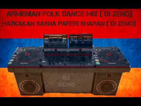Armenian Folk Dance Mix Haykakan Sasna Pareri Sharan ( DJ ZENO ) 2014