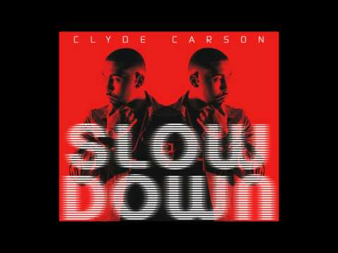 Clyde Carson - Slow Down (Remix) (feat. Gucci Mane,Game, E-40 & Dom Kennedy)
