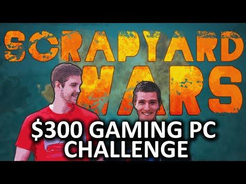 $300 Budget Gaming PC Challenge - Scrapyard Wars Episode 1a