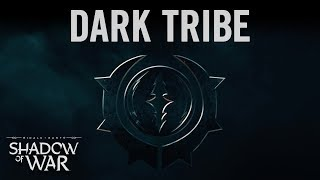 Middle-earth: Shadow of War - Dark Tribe Trailer