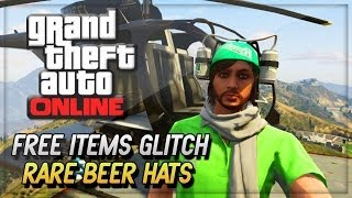 GTA 5 Online Glitches - GTA V Get Free Rare Beer Hats Glitch ! (GTA 5 Online Gameplay & Glitches)