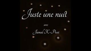 Juste une nuit  Jamal K-Pwel