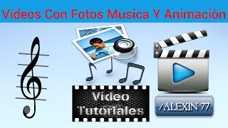 Hacer videos con fotos, música y animaciòn