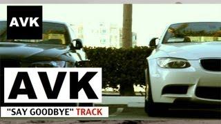 AVK ft. Бульвар - Say Goodbye