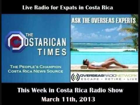Costa Rican Times & Overseas Radio - This Week in Costa Rica - March 11th, 2013