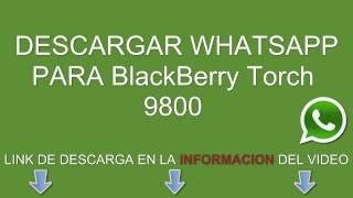 Descargar Whatsapp Para BlackBerry Torch 9800 Gratis