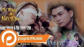 Phim Ca Nhạc: Số Phận & Nỗi Đau   Giang Nguyễn, Mai Tuyết Trần