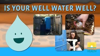 Is Your Well Water Well? A Video about Wells-testing