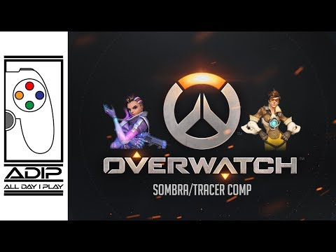 All Day I Play // Overwatch // Sombra-Tracer Comp