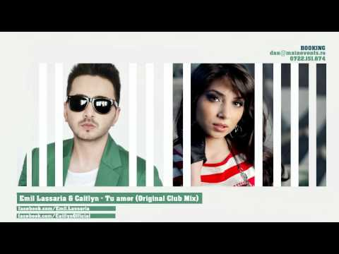 Emil Lassaria &amp; Caitlyn - Tu amor (Original Club Mix)