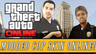 """GTA 5: Online Modded """"Police Officer"""" Character Cop"""