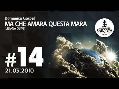 Domenica Gospel - 21 Marzo 2010 Ma che amara questa Mara! - Liliana Oliveri
