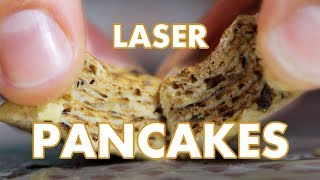 Binging with William: Laser Pancakes
