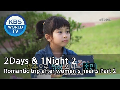 2 Days and 1 Night -- Romantic trip after women's hearts Part.2 (2013.11.03)