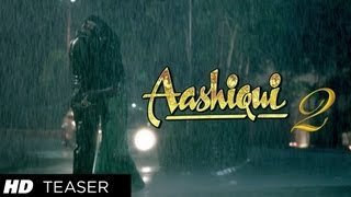 Aashiqui 2 - Teaser Trailer
