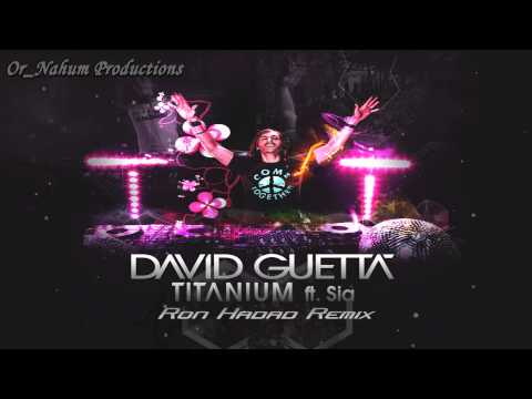 David Guetta ft. Sia - Titanium (Ron Hadad Remix)