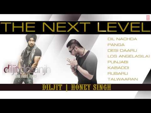 The Next Level By Diljit Dosanjh & Honey Singh Full Songs