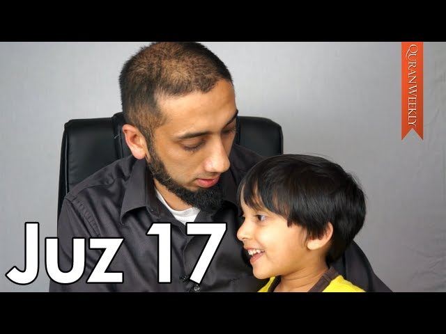 Juz 17 [Quranic Gems] - Nouman Ali Khan - Quran Weekly