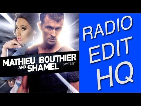Mathieu Bouthier & Shamel - Save Me (Official Radio Edit HQ)