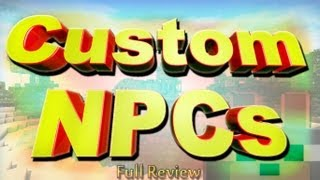 SCMowns Custom NPCs 1.5.1 Minecraft Full Review And
