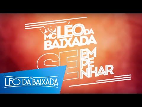 MC Léo da Baixada - Se Empenhar (Exclusiva 2015)