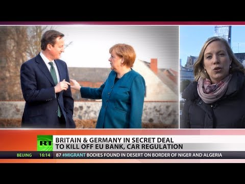 UK, Germany in secret deal to kill off EU bank, car regulation