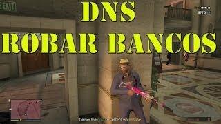 GTA 5: DNS Para Robar Bancos *HEIST*
