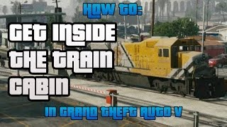 GTA Online How To Get Into The Locomotive Train Cabin