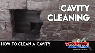 How to clean out a cavity wall