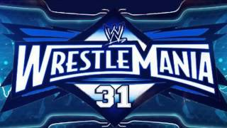 WWE WrestleMania 31 Theme Song
