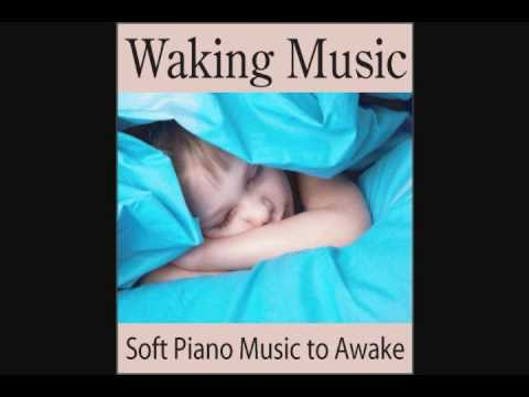 Waking Up Music: Soft Music to Awake, Music to Wake Up, Alarm Clock Music