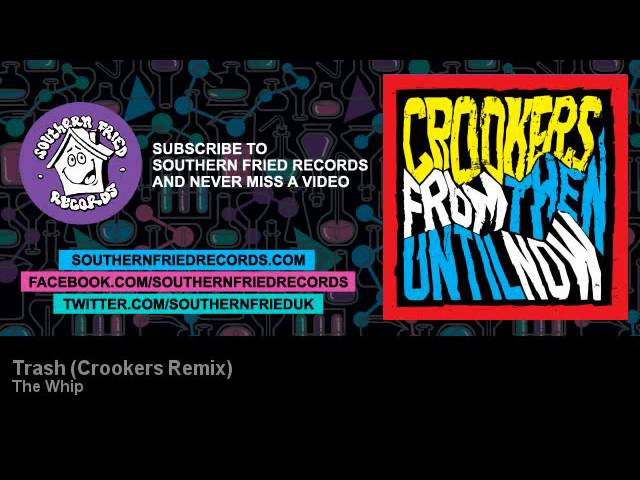 The Whip - Trash - Crookers Remix