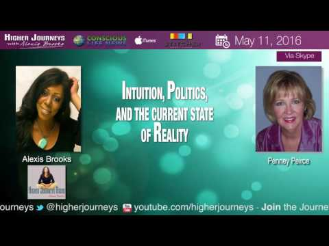Penney Peirce - Intuition, Politics, and the Current State of Reality (May 2016)