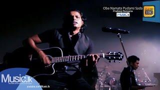 Obe Namata Pudami Sada - Pradeep Rangana - Full HD