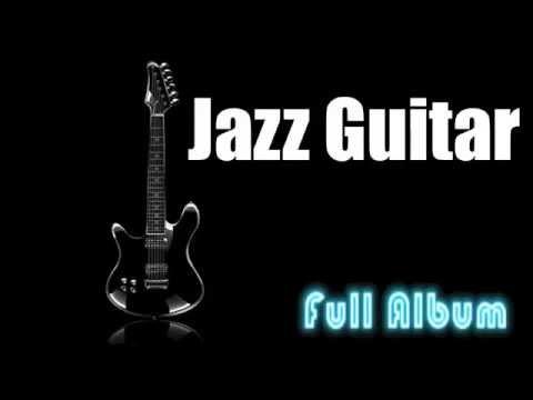 Guitar Jazz & Jazz Guitar: Destiny - Full Album (1 Hour Cool and Smooth Jazz Music Instrumental)