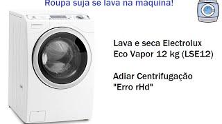 """Lava E Seca Electrolux """"Erro"""" RHd (Adiar Centrifugação"""