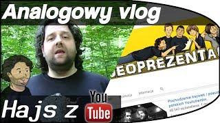 Hajs z YouTube, OSZUKANY LAS, OGROMNY przyrost Widzów - Analogowy Vlog #32