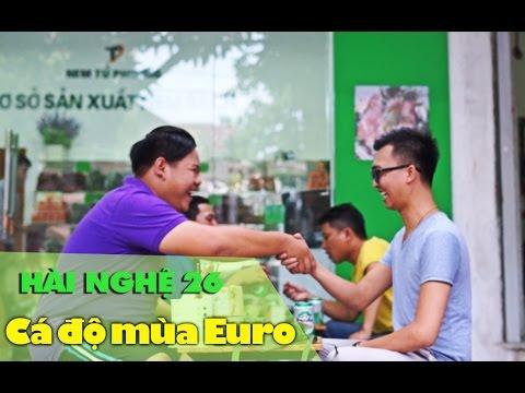 Hài Nghệ 26: Cá độ mùa Euro