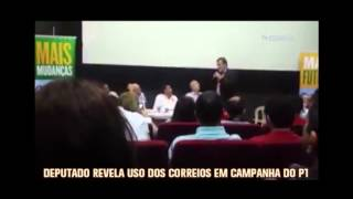 Deputado revela uso dos Correios em campanha do PT