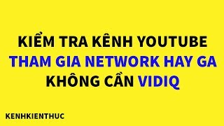 Cách kiểm tra kênh YouTube tham gia Network hay Google AdSense