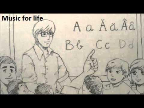 Những bài hát hay và xúc động nhất về Thầy cô giáo.