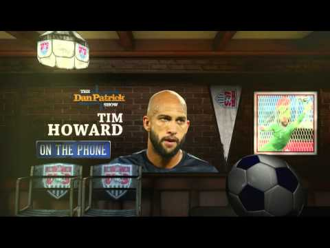 Tim Howard on the Dan Patrick Show (Full Interview) 06/17/2014