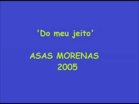 ASAS MORENAS- Do meu jeito