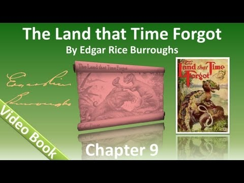 Chapter 09 - The Land That Time Forgot by Edgar Rice Burroughs